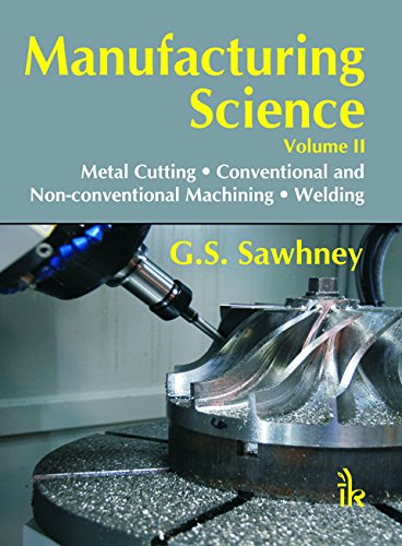 Manufacturing Science Volume-II: G.S. Sawhney