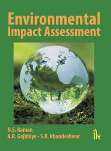 Environmental Impact Assessment: A.R. Gajbhiye,N.S. Raman,S.R.