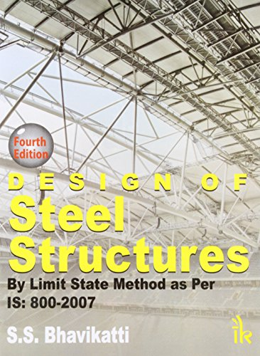 Design of Steel Structures By Limit State: S.S. Bhavikatti
