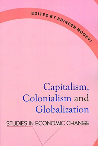 9789382381068: Capitalism, Colonialism & Globalization: Studies in Economic Change