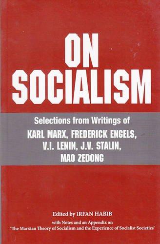 9789382381105: On Socialism: Selections from Writings of Karl Marx, Frederick Ngels, V.I. Lenin, J.V. Stalin, Mao Zedong
