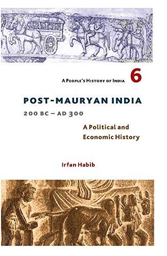 9789382381297: Habib, I: People`s History of India 6 - Post Mauryan India,
