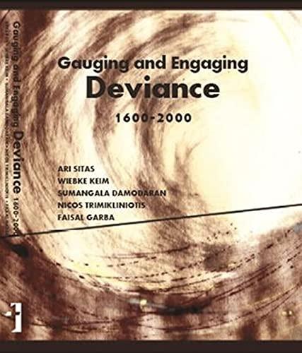 Guaging and Engaging Deviance 1600-2000: Ari Sitas
