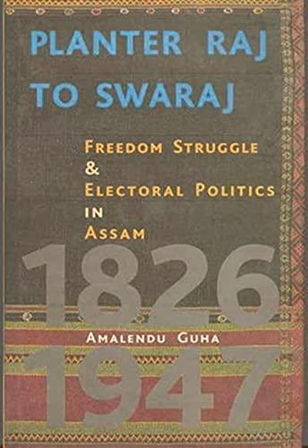 Planter Raj To Swaraj: Freedom Struggle &: Amalendu Guha