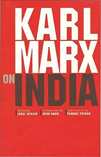 9789382381402: Karl Marx on India: From the New York Daily Tribune (Including Articles by Frederick Engels) and Extracts from Marx-engels Correspondence 1853-1892
