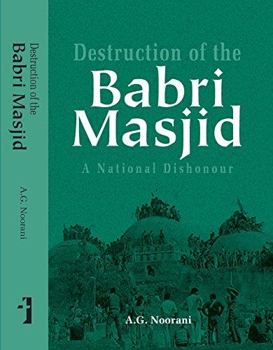Destruction of the Babri Masjid: A National: Abdul Gafoor Abdul