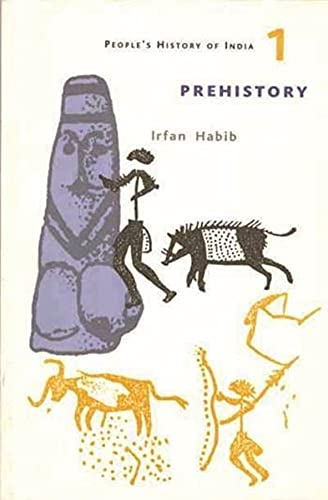 9789382381525: Habib, I: People`s History of India 1 - Prehistory