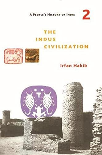Indus Civilization: A People's History of India: Habib, Irfan
