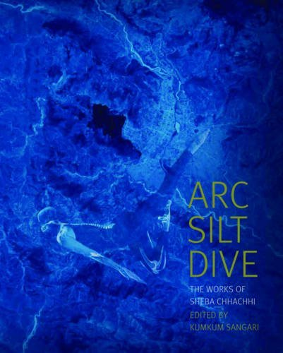 9789382381761: Arc Silt Dive - The Works of Sheba Chhachhi