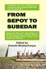 From Sepoy To Subedar: Ananda Bhattacharyya