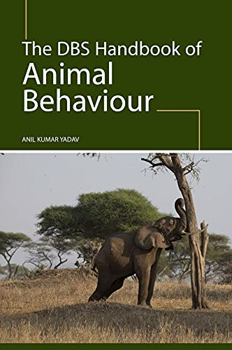 The Dbs Handbook Of Animal Behaviour: yadav anil kumar