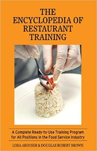 The Encyclopedia of Restaurant Training: A Complete Ready-to-Use Training Program for All Positio...