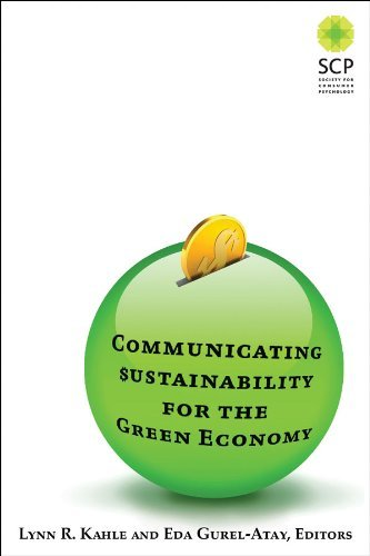 Communicating Sustainability for the Green Economy: Lynn R. Kahle