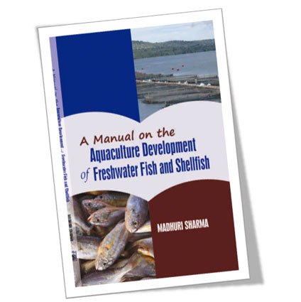 A Manual of the Aquaculture Development of: Sharma Madhuri