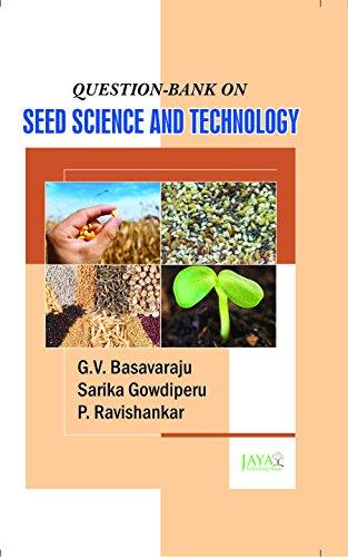 Question Bank on Seed Science & Technology: Basavaraju et al