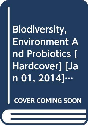 Biodiversity Environment and Probiotics: edited by M.