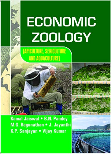 Economic Zoology : Apiculture Sericulture and Aquaculture: edited by Kamal