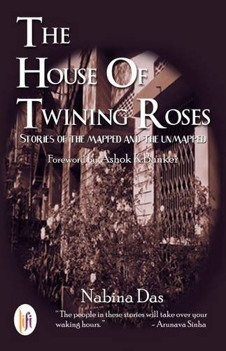 9789382536215: The House of Twinning Roses: Stories of the Mapped and the Unmapped