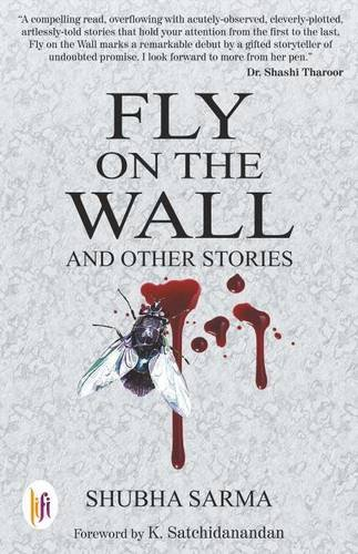Fly on the Wall and Other Stories: Shubha Sarma, Foreword