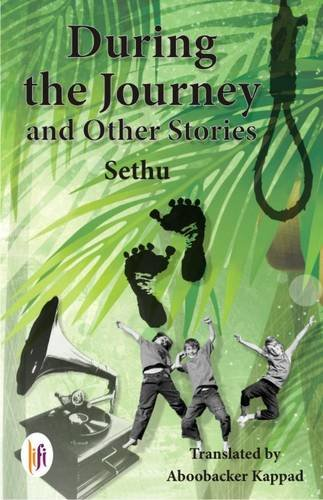 During the Journey and Other Stories: SethuAboobacker Kappad, Foreword by K. Satchidanandan