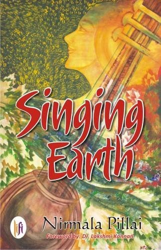 Singing Earth : Stories Woven with a: Nirmala Pillai, Foreword