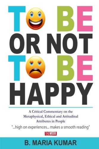 To be or Not to be Happy: B. Maria Kumar