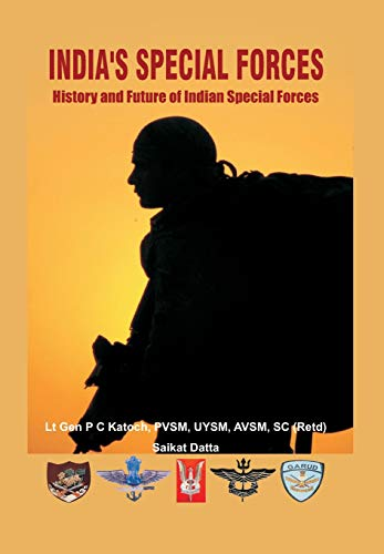 India's Special Forces: History and Future of: P.C. Katoch &