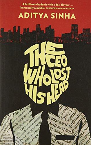 The CEO Who Lost His Head: Aditya Sinha