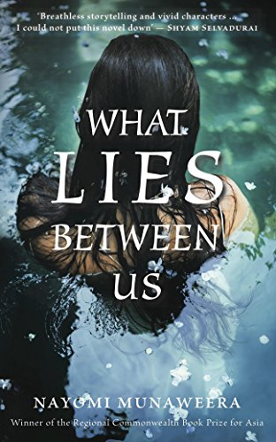 9789382616948: WHAT LIES BETWEEN US [Paperback] Nayomi Munaweera