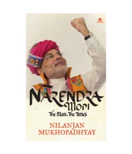 9789382618478: Narendra Modi: The Man, the Times