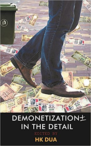 Demonetization in the Detail: Dua, H. K.