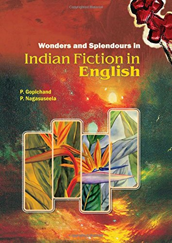 Wonders and Splendours in Indian Fiction in: P. Gopichand and