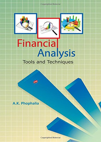 Financial Analysis: Tools and Techniques: A. K. Phophalia