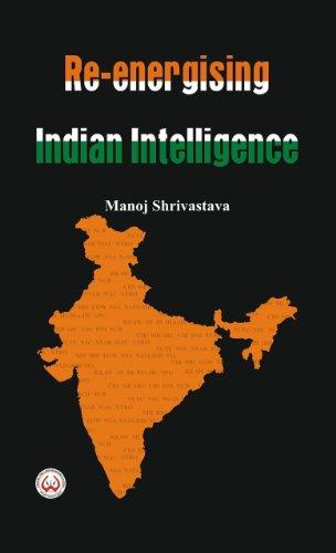 Re-Energising Indian Intelligence: Manoj Shrivastava