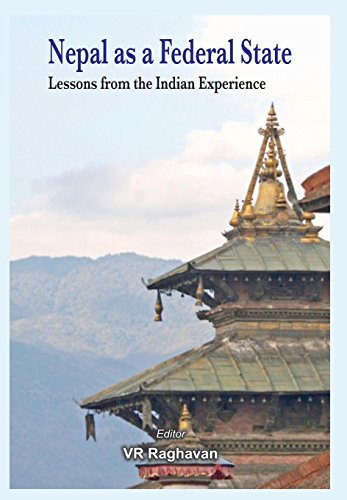 Nepal as a Federal State: Lessons from Indian Experience: V.R. Raghavan (Ed.)