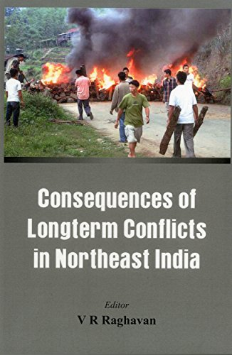 9789382652021: Consequences of the Long Term Conflict in the Northeast India