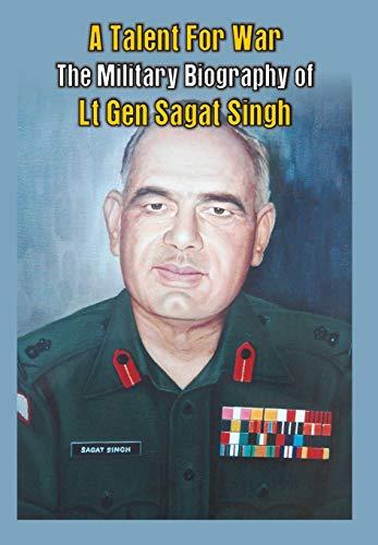9789382652236: A Talent for War: The Military Biography of Lt Gen Sagat Singh