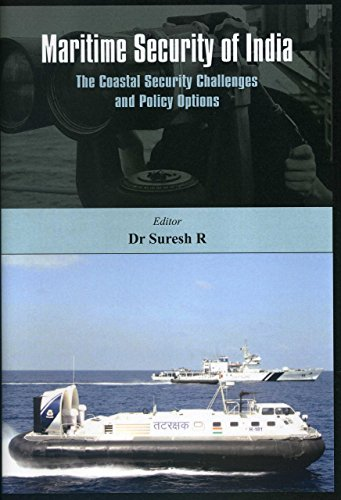 Maritime Security of India: The Coastal Security Challenges and Policy Options (Hardback): R. ...