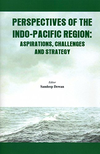 Perspectives of the Indo Pacific Region: Aspirations, Challenges and Strategy (Hardback)