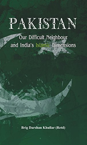 Pakistan Our Difficult Neighbour and India`s Islamic Dimensions: Darshan Khullar