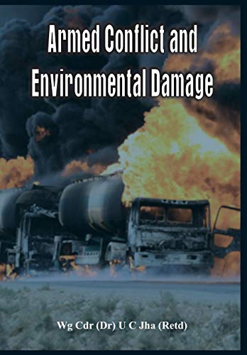 Armed Conflict And Environmental Damage: U C Jha