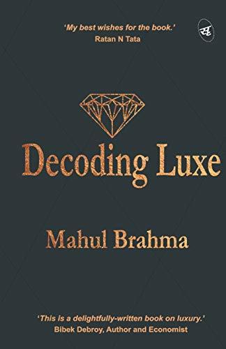 Decoding Luxe: Mr Mahul Brahma