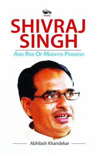 Shivraj Singh and Rise of Madhya Pradesh: Abhilash Khandekar