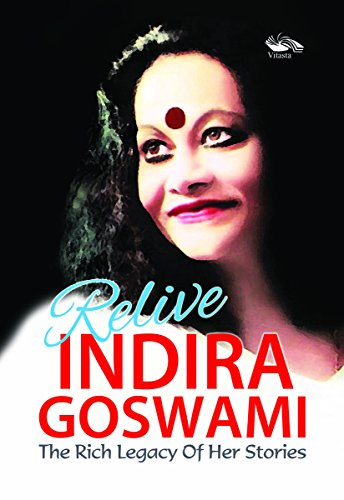 Relive Indira Goswami: The Rich Legacy of Her Stories: Indira Goswami
