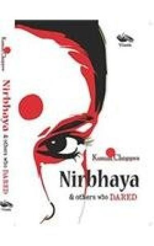 9789382711490: Nirbhaya & Others Who Dared