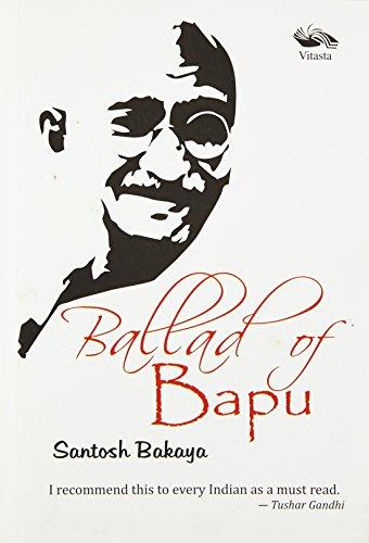 Ballad of Bapu: Santosh Bakaya