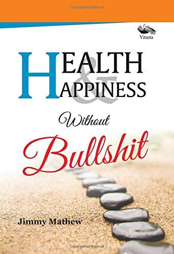 Health Happiness Without Bullshit: Jimmy Mathew