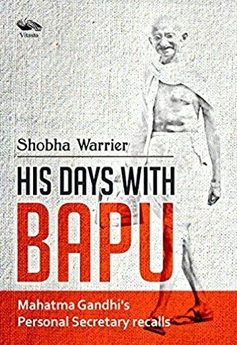 9789382711872: His Days with Bapu: Gandhiji's Personal Secretary