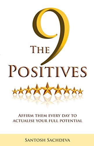 9789382742289: The 9 Positives: Affirm Them Every Day To Actualise Your Full Potential