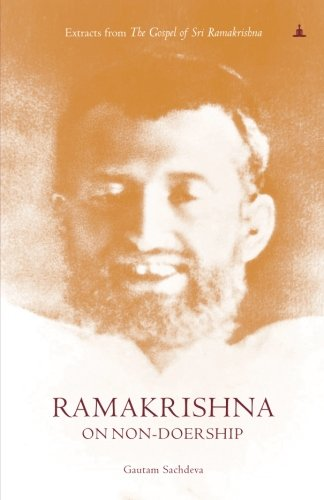 Ramakrishna on Non-Doership: Extracts From The Gospel: Gautam Sachdeva